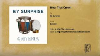 By Surprise - Wear That Crown
