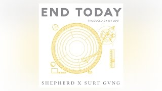 Shepherd - End Today ft. Surf Gvng