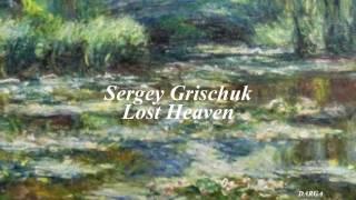 Sergey Grischuk -  Lost Heaven
