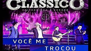 Bruno e Marrone, Chitãozinho e Xororó - Você Me Trocou {Clássico Ao Vivo} (2016)