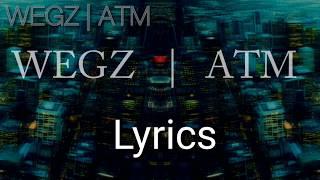 Wegz - ATM (Lyrics)   (ويجز - اي تي ام (كلمات
