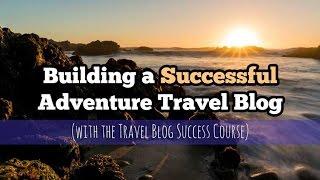 Inside the Travel Blog Success Course