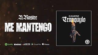B Raster - Me Mantengo (Audio Oficial)