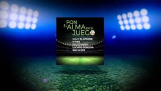 Pon El Alma En El Juego - Luciano Pereyra, D-Niss, Dulce María, Sam Alves, Cali y El Dandee
