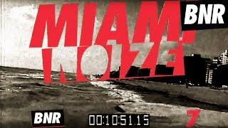 Miami Noize 7 Teaser