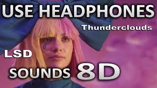 LSD - Thunderclouds | (8D AUDIO) | ft. Sia, Diplo, Labrinth | SOUNDS 8D