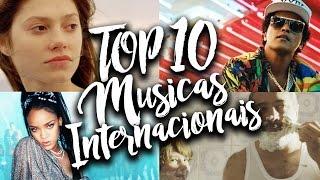 TOP 10 Músicas Internacionais Mais Tocadas - Fevereiro 2017