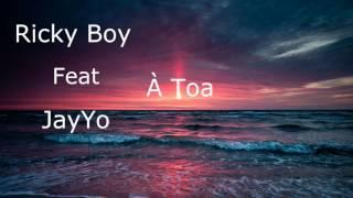 Ricky Boy - À Toa feat. JayYo