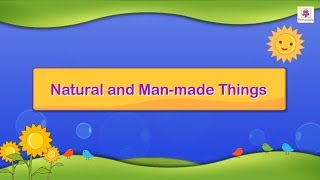 Natural and Man Made Things   Science For Grade 3 Kids   #1