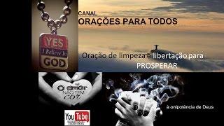 Oração de limpeza e libertação espiritual, para  prosperar 1