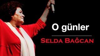 Selda Bağcan - O Günler