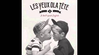 LES YEUX DLA TETE - I Don't Speak English