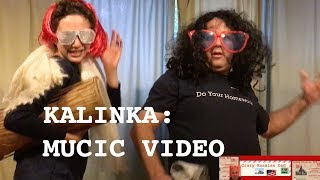 Kalinka Music Video