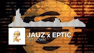 [Electro] Jauz x Eptic - Get Down