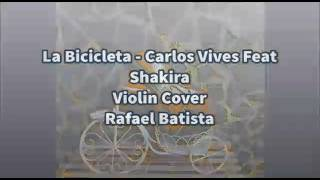 La Bicicleta - Rafael Batista Pérez Violin Cover