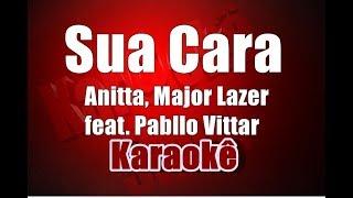 Sua Cara - Anitta, Major Lazer -feat. Pabllo Vittar - Karaokê