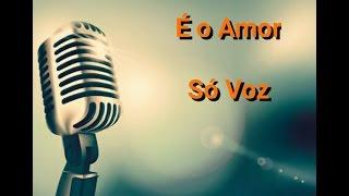 É o Amor - ZEZÉ DI CAMARGO & LUCIANO(Só Voz - Cover - Fabio Moreira)
