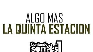 73 - ALGO MAS KARAOKE / LA QUINTA ESTACION / KARAOKES CANTO TAC