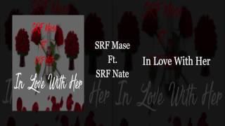 SRF Mase - In Love With Her Ft. SRF Nate