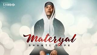 Shanti Dope - Materyal (lyrics) [ Full song ]