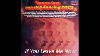James Last - If You Leave Me Now / Knowing Me, Knowing You (1977)