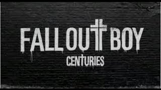 Centuries (Lyrics) Fall Out Boy