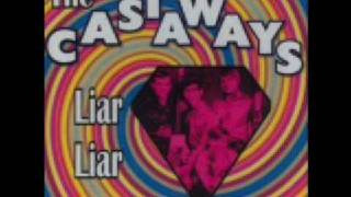 THE CASTAWAYS -LIAR LIAR