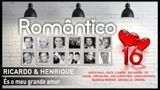 Ricardo & Henrique – És o meu grande amor