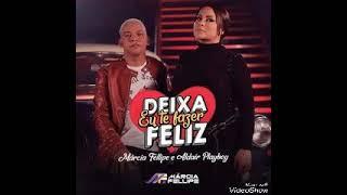 NEGUINHO DEIXA EU TE FAZER FELIZ - ALDAIR PLAYBOY & MARCIA FELIPE MÚSICA NOVA 2018 (CANAL DJ ALEX SO