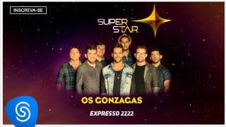 Os Gonzagas - Expresso 2222 (SuperStar 2015) [Áudio Oficial]