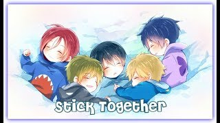 「Nightcore」Stick Together