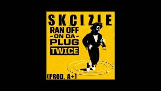 SKCIZLE - Ran Off On Da Plug Twice [Official Audio]