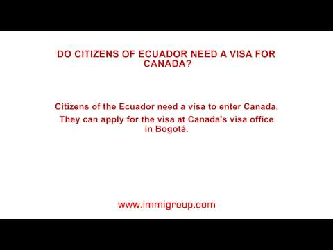 Do citizens of Ecuador need a visa for Canada?