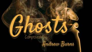 Andrew Burns - Ghosts (Instrumental) - (Uplifting Upbeat Exciting Music Inspirational Instrumental)