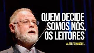 Alberto Manguel – Quem decide somos nós, os leitores