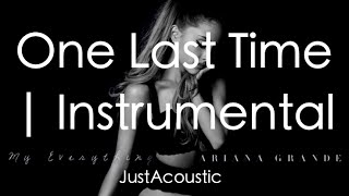 One Last Time - Ariana Grande (Acoustic Instrumental)