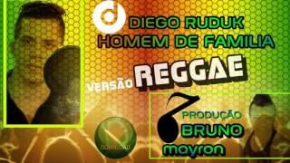 Diego Ruduk  - Homem De Familia (Bruno Mayron Remix) Reggae (Gusttavo Lima)