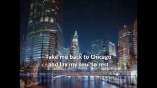 CHICAGO -  Take Me Back to Chicago (with lyrics)