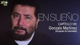 ENSUEÑO: capítulo VIII - Gonzalo Martínez | webserie documental