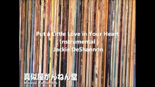 Put a Little Love in Your Heart-Jackie DeShannon (Instrumental Cover) )