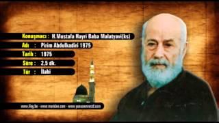 H. Mustafa Hayri Baba Malatyavi(ks) - Pirim Abdülkadir 1975