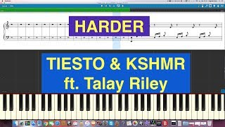 Tiësto & KSHMR ft. Talay Riley - Harder - Piano Cover