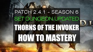 Diablo 3 | 2.4.1 | Set Dungeon | Thorns of the Invoker Set Mastery (How to)