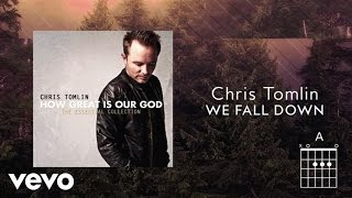 We Fall Down - Chris Tomlin