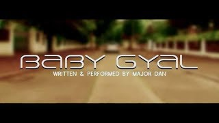 Major Dan-Baby Gyal(Official Video)