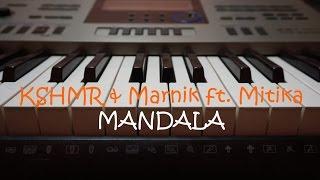 Mandala - KSHMR & Marnik ft. Mitika (Keyboard Cover) (FLP free download too)