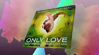 Shaggy - Only Love ft. Pitbull, Gene Noble - (Mastiksoul Summer Hit Mix) Lyric Video