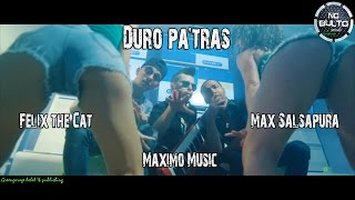 DURO PATRAS Maximo Music & Max Salsapura feat Felix the Cat - Official video - Green Garage