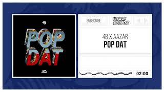 4B x AAZAR   POP DAT Original Mix