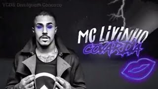 MC Livinho - Covardia (Lyric Video)(Vcds)